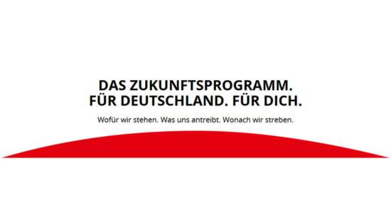 Text: Das Zukunftsprogramm für Deutschland. Für dich.