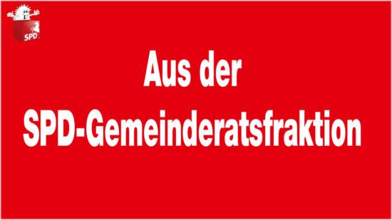 Aus der SPD-Gemeinderatsfraktion